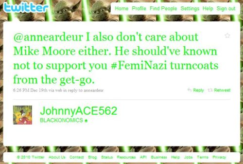 Screenshot of a Twitter @ message to @anneardeur, text reads: I also don't care about Mike Moore either. He should've known not to support you #FemiNazi turncoats from the get-go.